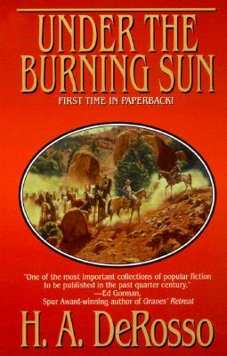 Under the Burning Sun, H. A. Derosso