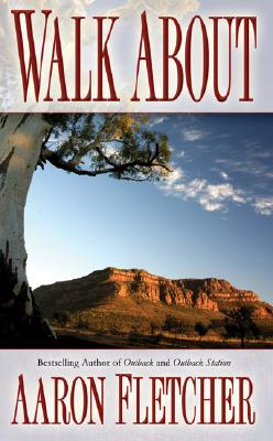 Walk About (Outback Sagas), Fletcher, Aaron