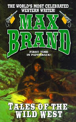 Tales of the Wild West, Brand, Max