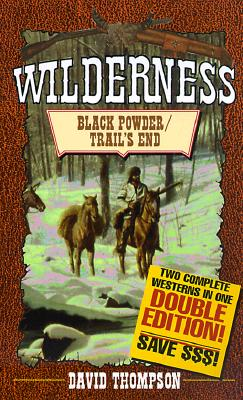 Black Powder/Trails Eng : Trails End, DAVID THOMPSON