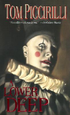 Lower Deep, TOM PICCIRILLI