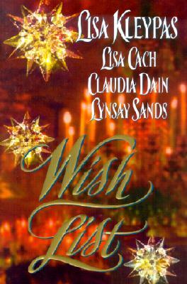 Wish List, Lisa Kleypas, Claudia Dain, Lynsay Sands, Lisa Cach