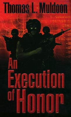 An Execution of Honor, THOMAS L. MULDOON