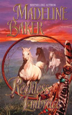 Reckless Embrace (Leisure Historical Romance), Madeline Baker