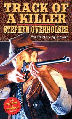 Track of a Killer, Stephen Overholser