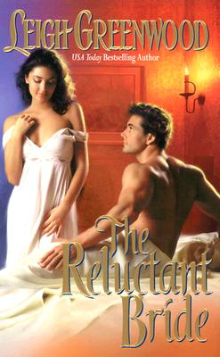The Reluctant Bride, LEIGH GREENWOOD