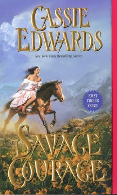 Savage Courage (Savage), CASSIE EDWARDS