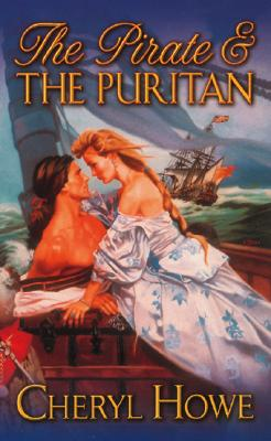 The Pirate & the Puritan, Cheryl Howe