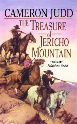 The Treasure of Jericho Mountain (Leisure Historical Fiction), Cameron Judd
