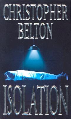 Isolation, CHRISTOPHER BELTON