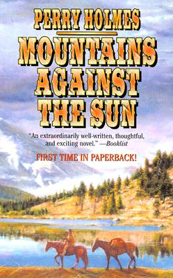 Mountains Against The Sun, PERRY HOLMES