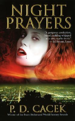 Night Prayers, P. D. Cacek