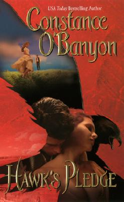 Hawk's Pledge (Leisure Historical Romance), CONSTANCE O'BANYON