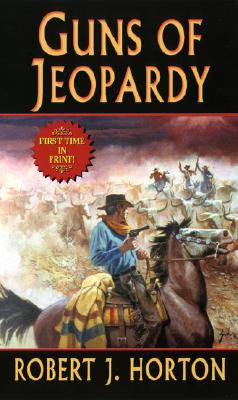 Guns of Jeopardy (Leisure Western), Robert J. Horton