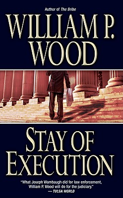 Stay of Execution, William P. Wood