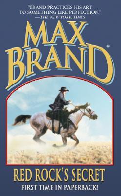 Red Rock's Secret (Leisure Western), Max Brand