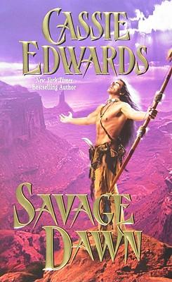 Savage Dawn (Leisure Historical Romance), Cassie Edwards