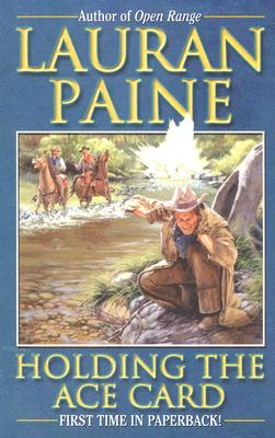 Holding the Ace Card, Lauran Paine