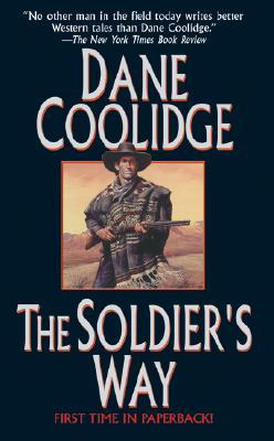 The Soldier's Way (Leisure Western), Dane Coolidge