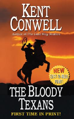 The Bloody Texans (Leisure Historical Fiction), Kent Conwell