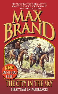 The City in the Sky (Leisure Western), Max Brand