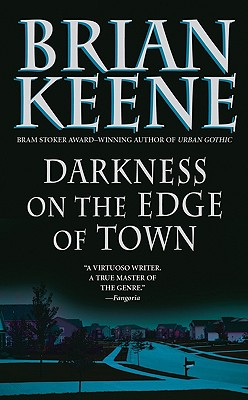 Darkness on the Edge of Town, Brian Keene