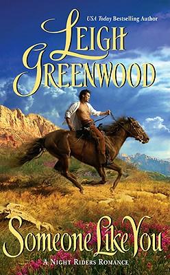 Someone Like You (Night Riders Romance), Leigh Greenwood