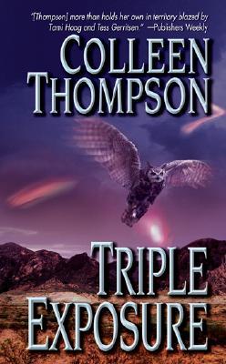 Triple Exposure, Colleen Thompson