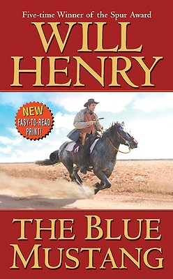 The Blue Mustang (Leisure Historical Fiction), Will Henry