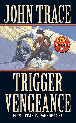 Trigger Vengeance (Leisure Western), John Trace
