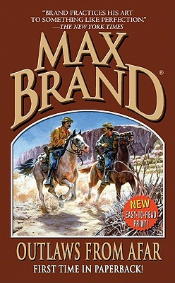Outlaws from Afar, Max Brand