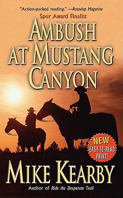 """Ambush at Mustang Canyon, """"Kearby, Mike"""""""