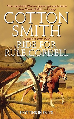 Ride for Rule Cordell, Cotton Smith