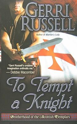 To Tempt a Knight (Brotherhood of the Scottish Templars), Russell, Gerri