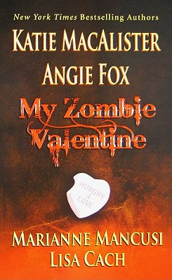 My Zombie Valentine, Katie Macalister, Angie Fox, Marianne Mancusi, Lisa Cach