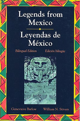 Image for Legends Series: Legends from Mexico/Leyendas de Mexico (Bilingual Edition) (Spanish Edition)