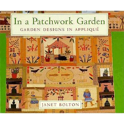Image for In a Patchwork Garden: Garden Designs in Applique