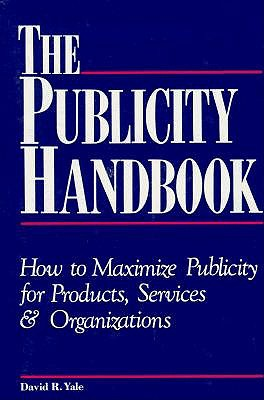 Image for Publicity Handbook: How to Maximize Publicity for Products, Services and Organizations