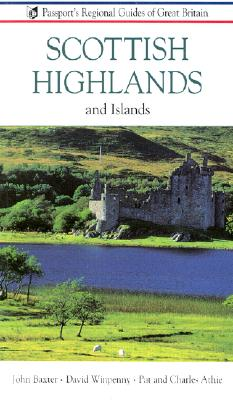 Scottish Highlands and Islands (SCOTLAND, HIGHLANDS AND ISLANDS), Baxter, John; Winpenny, David; Athie, Pat; Athie, Charles