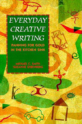 Everyday Creative Writing: Panning for Gold in the Kitchen Sink, McGraw-Hill