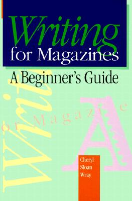 Image for WRITING FOR MAGAZINES : A BEGINNER'S GUI