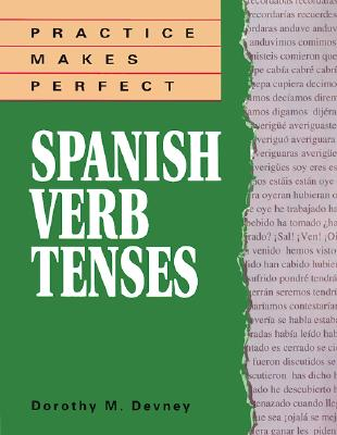 Practice Makes Perfect: Spanish Verb Tenses, Richmond,Dorothy