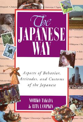 Image for The Japanese Way : Aspects of Behavior, Attitudes, and Customs of the Japanese