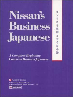 Image for Nissan's Business Japanese : A Complete Beginning Course in Business Japanese