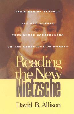 Reading the New Nietzsche, David B. Allison