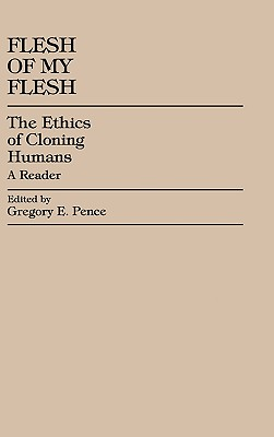 Flesh of My Flesh, Pence, Gregory E.