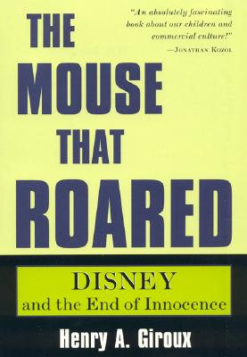 Image for The Mouse That Roared: Disney and the End of Innocence (Culture and Education Series)