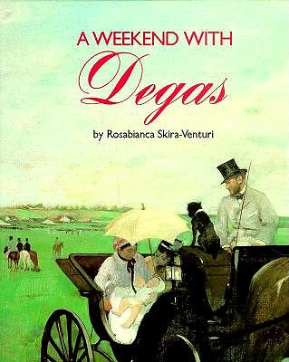 Image for Weekend with Degas (A Weekend With ... Ser.))