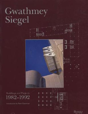 Image for Gwathmey Siegel: Buildings and Projects, 1982-1992