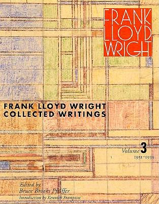 Frank Lloyd Wright: Collected Writings 1931-1939